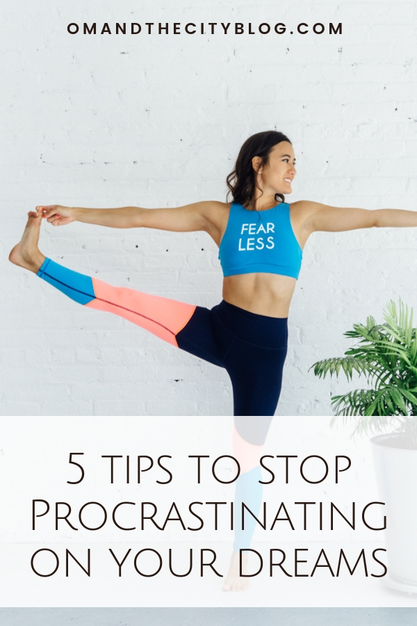5 tips to stop procrastinating on your dreams | Don't let procrastination keep you from making your big dreams happen! These 5 procrastination tips will help you stop stalling and take action toward your dream life. | Om & the City Blog #omandthecity #procrastination #dreamlife #motivation #goals
