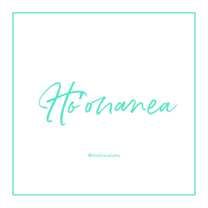 Hawaiian Word of the Week: Ho'onanea — She Lives Aloha