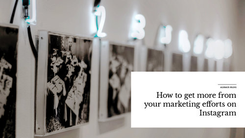 'How+to+get+more+from+your+marketing+efforts+on+Instagram'+over+image+of+artwork+and+numbers+on+wall.jpeg