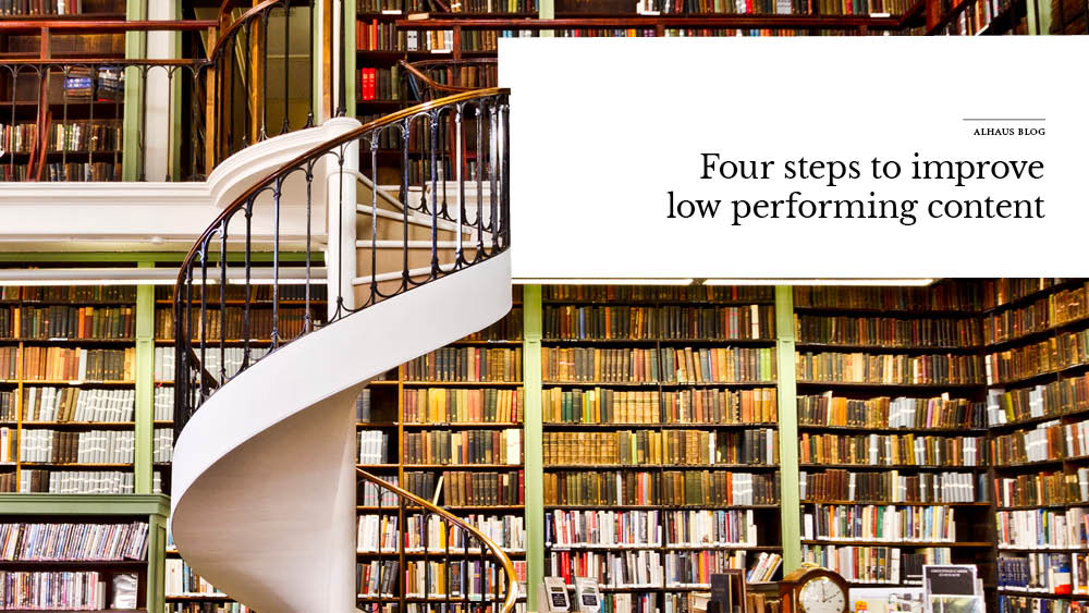 'four+steps+to+improve+low+performing+content'+over+image+of+library+and+books.jpg