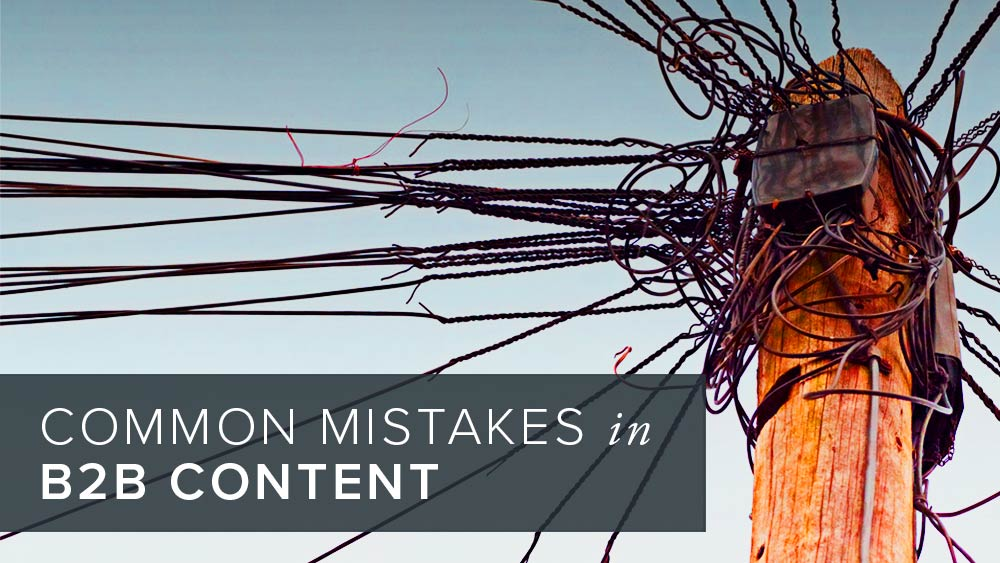'common+mistakes+in+b2b+content'+over+image+of+electric+pole+wires.jpg