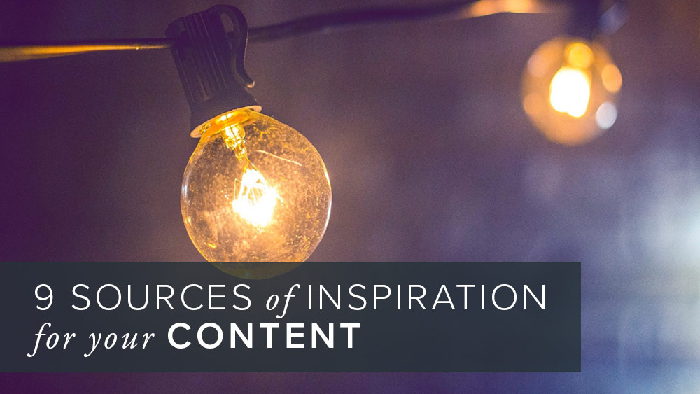 '9+sources+of+inspiration+for+your+content'+over+image+of+light+bulbs.jpg