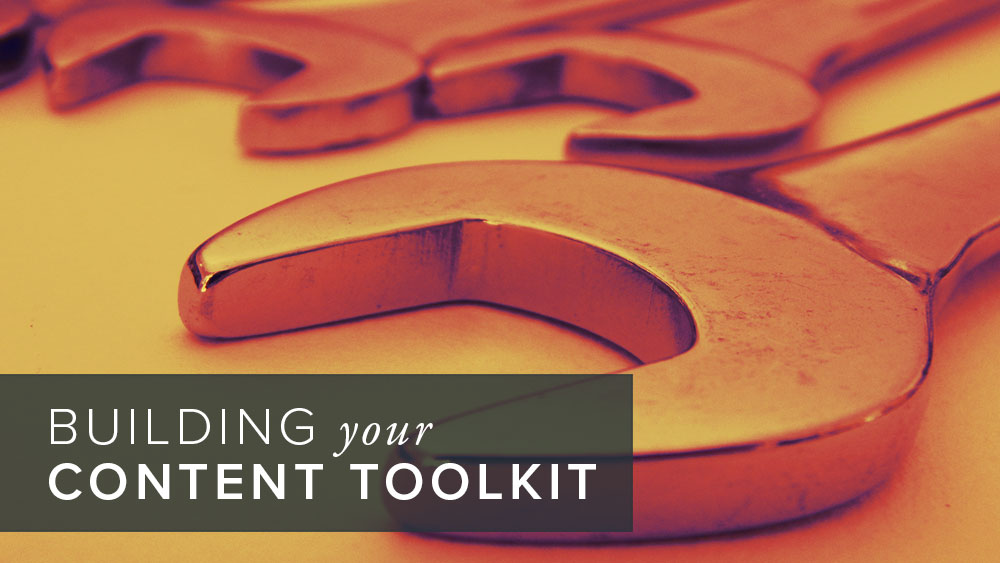 'building+your+content+toolkit'+over+image+of+wrenches.jpg