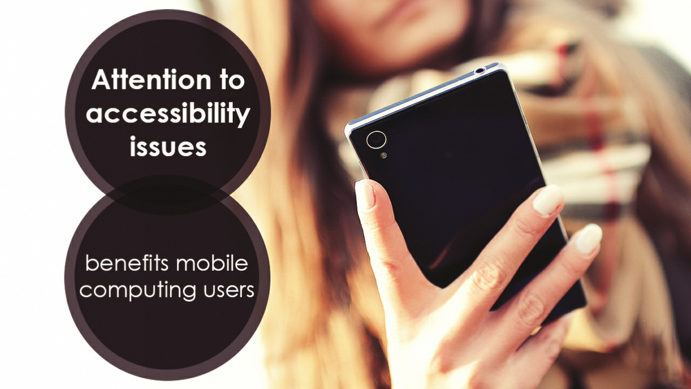 Attention+to+accessibility+issues+benefits+all+mobile+computing+users.jpg