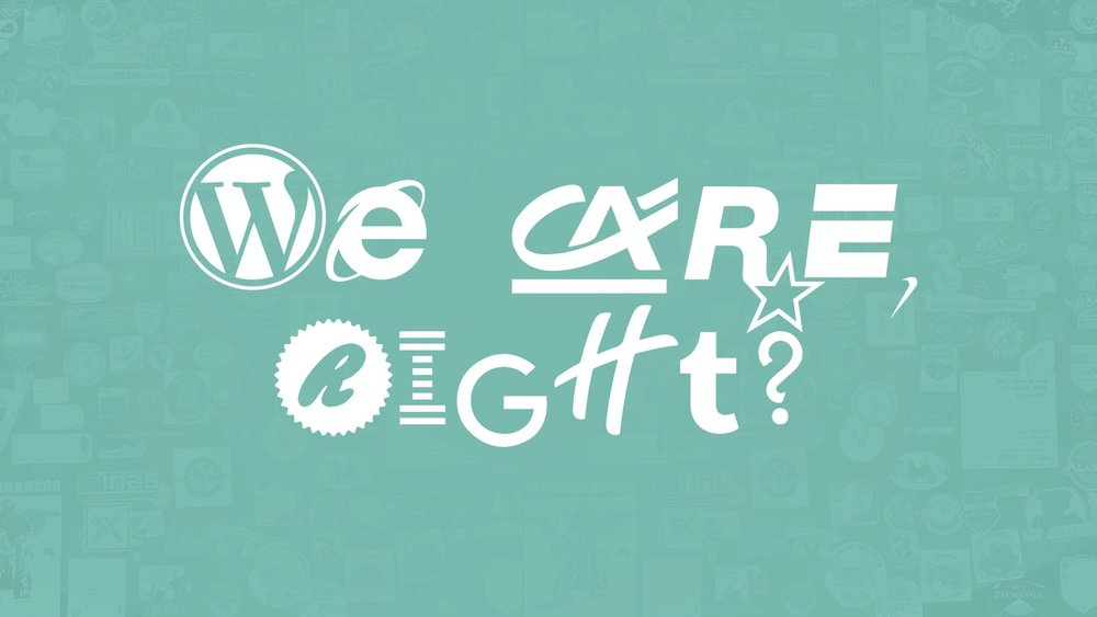 The words 'We care right?'
