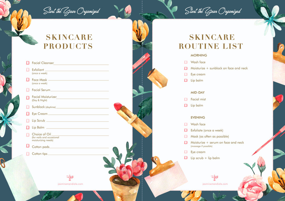 A Skincare Products Checklist  (it features a list of basic skincare items you might want to have or need with space provisions to write down what you specifically used the last time or want to try the next time you need to replenish);   A Skincare Routine Checklist  (for those who get confused on what goes first and what to do when);