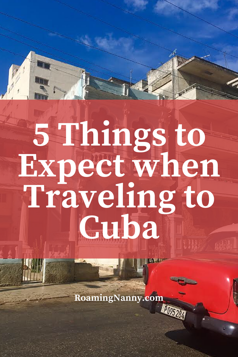5 Things to Expect when Traveling to Cuba
