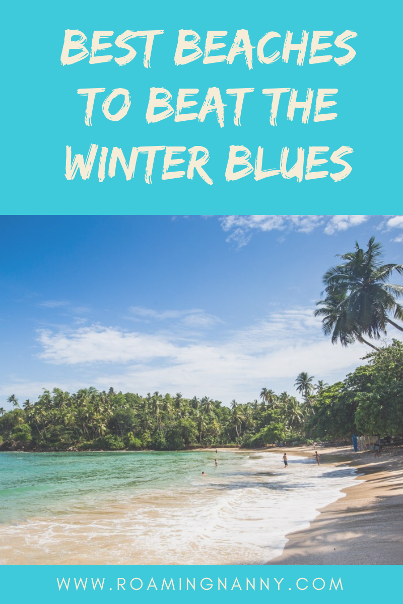 Best Beaches to Beat the Winter Blues - Roaming Nanny