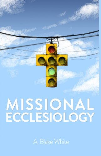MISSIONAL ECCLESIOLOGY