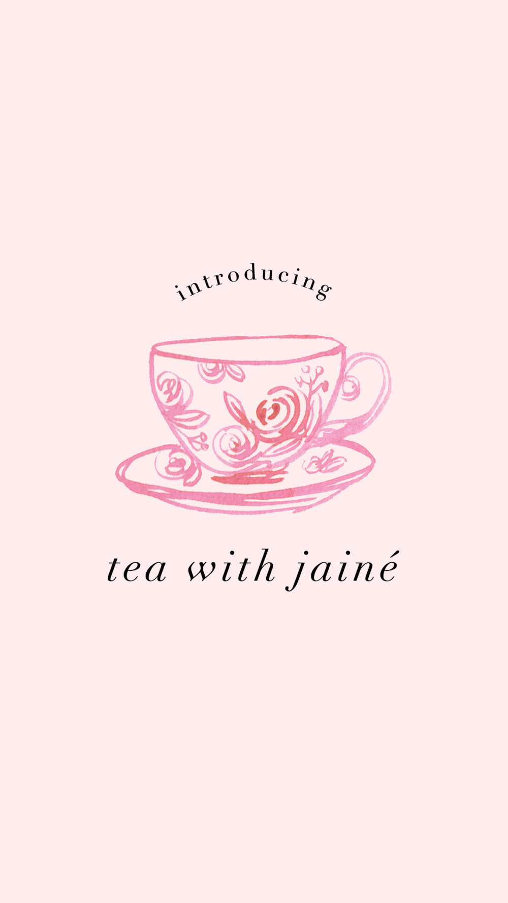 Introducing Tea with Jainé