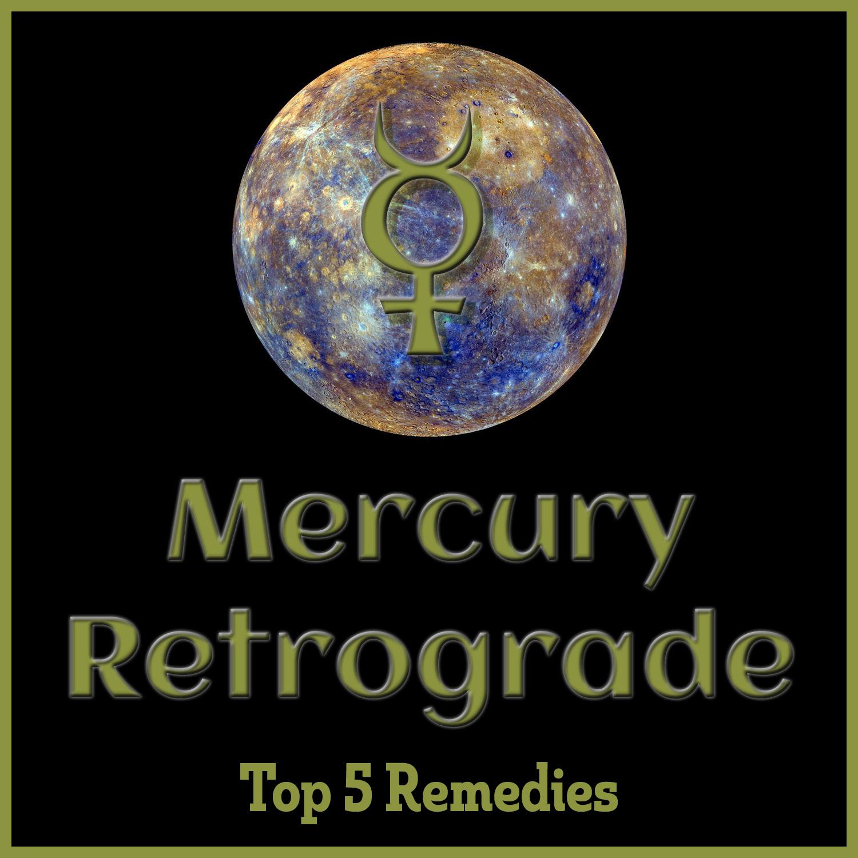 Top 5 Remedies for Mercury Retrograde — Journey Home