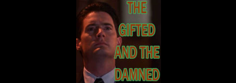 Gifted & Damned