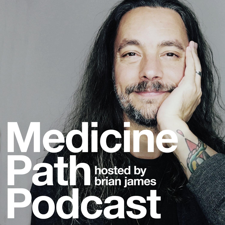 Medicine Path with Brian James