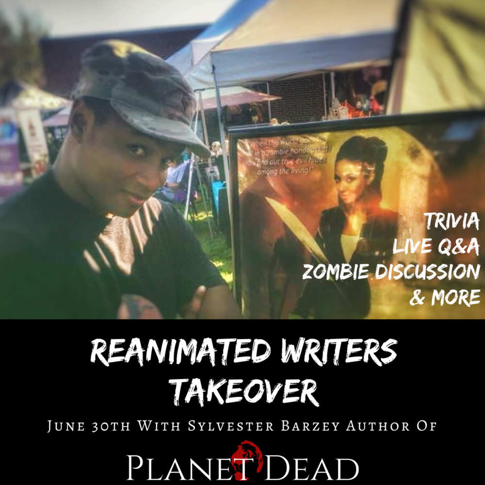 June 30th  Planet Dead Takes Over The Reanimated Writers Fan Group ...It's Rated R For Reckless Behavior
