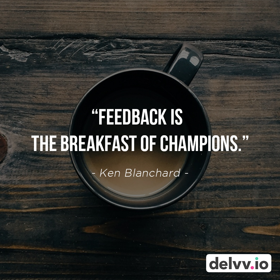 "Quote 3 - ""Feedback is the breakfast of champions."" - Ken Blanchard"
