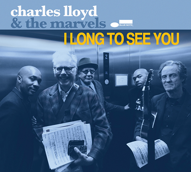 Charles Lloyd & The Marvels - I Long To See You -