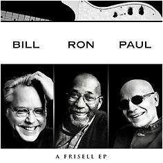 Bill Frisell, Ron Carter & Paul Motian EP -