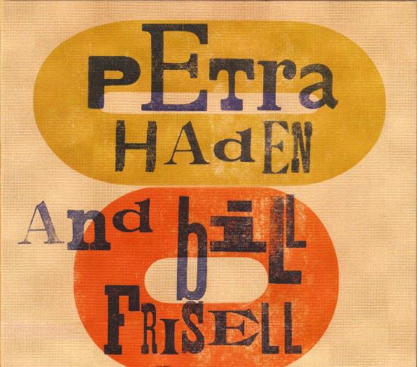 Petra Hayden & Bill Frisell -