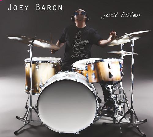 Joey Baron - Just Listen -