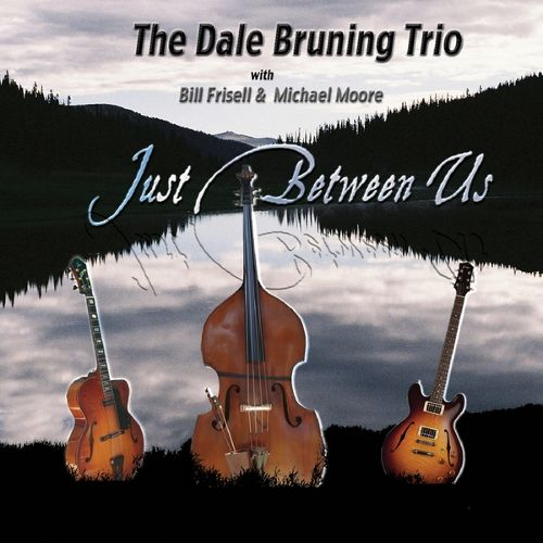 The Dale Bruning Trio - Just Between Us -