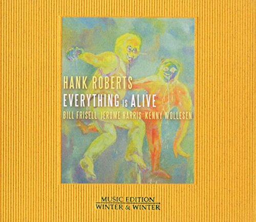 Hank Roberts - Everything is Alive -