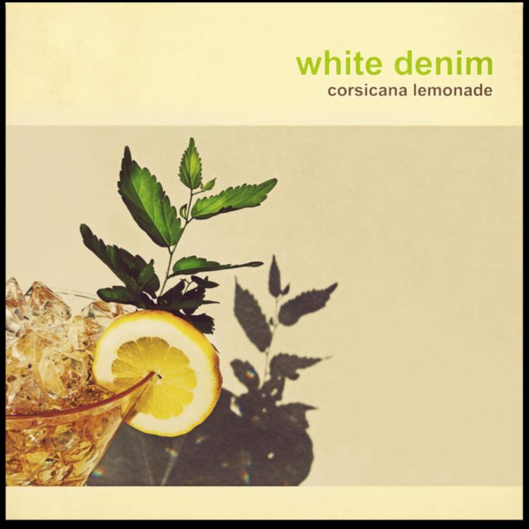 white denim - corsicana lemonade (2013)