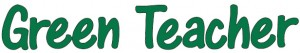 - A non-profit organization dedicated to aiding educators in the promotion of environmental awareness, the Green Teacher quarterly magazine has is a valuable resource for educators.