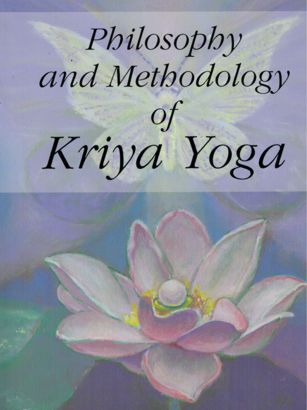 Philosophy & Methodology of Kriya Yoga - $18.95