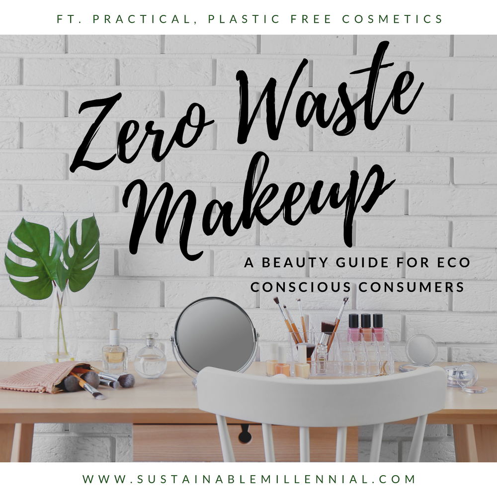 Zero Waste Makeup: A Guide — Sustainable Millennial