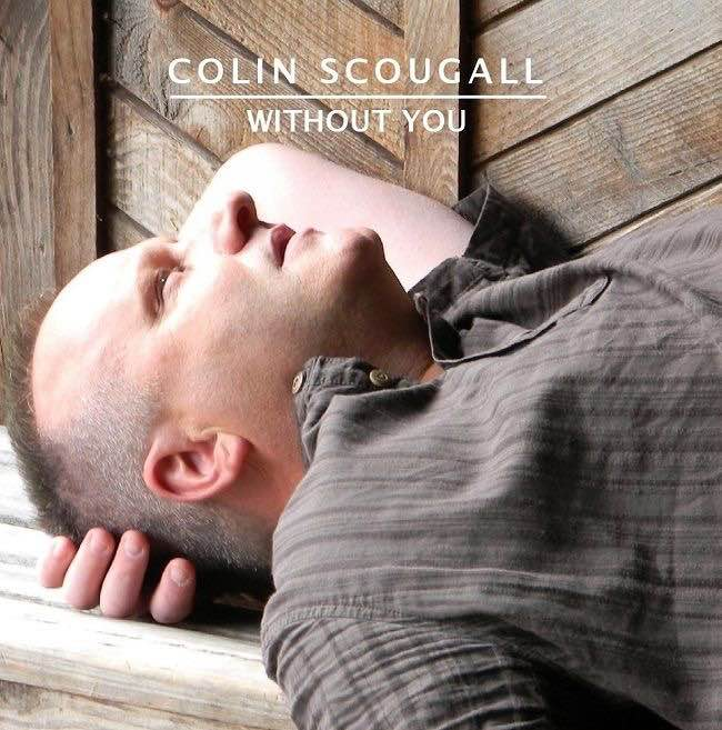 Colin Scougall - Without You (Album) - Digital Download
