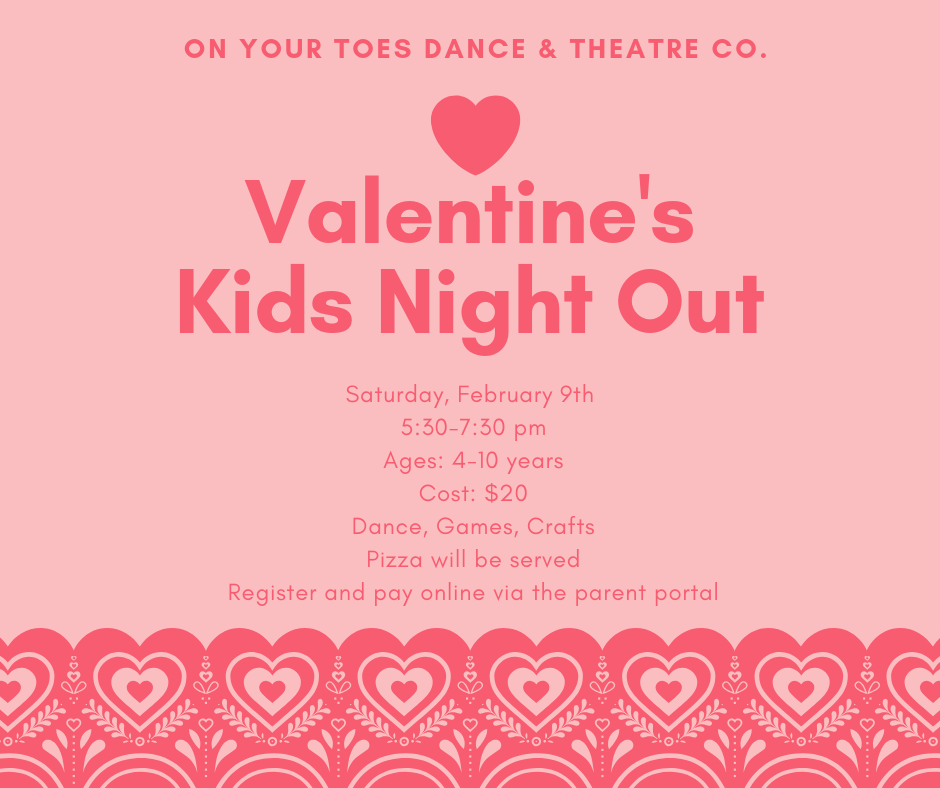 Join us for aKid's Night Out &Valentine Party! - Acton Studio2/09/195:30-7:30pmsign up via the parent portal