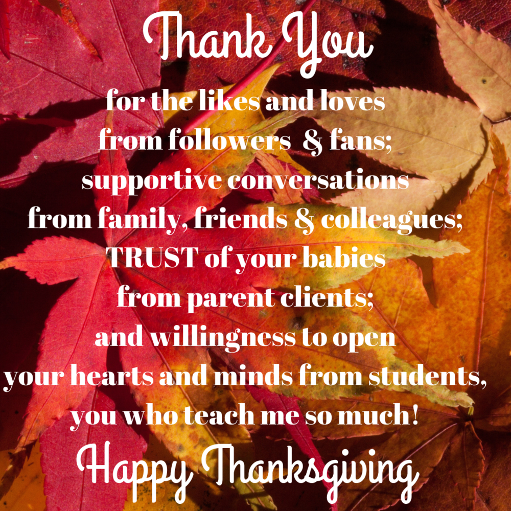 for the likes and loves from followers & fanssupportive conversations from friends & colleaguesTRUST of your babiesfrom parent clientsand willingness to open your hearts and minds from students, you who teach me so m.png