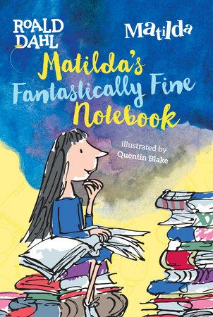 Matilda's Fantastically Fine Notebook, August 2017
