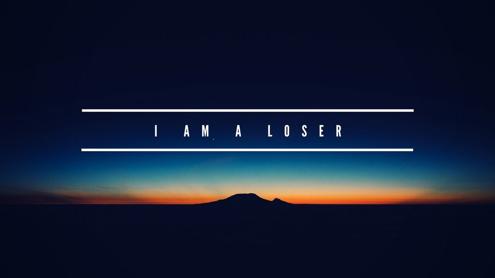 I am a loser.jpg