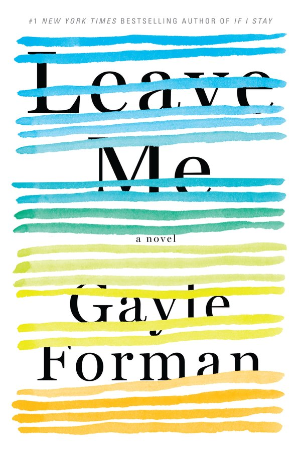 Gayle-Forman-Leave-Me