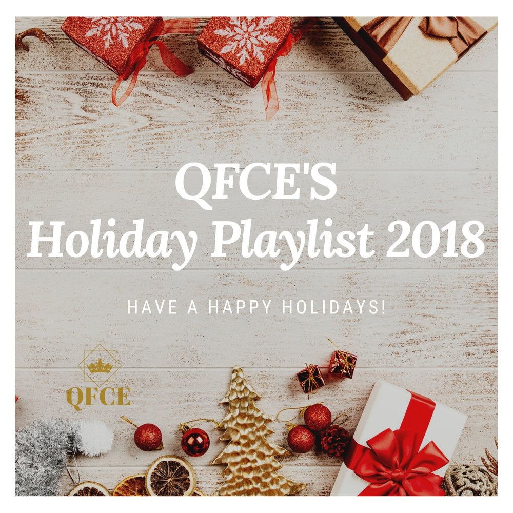 - QFCE designed a playlist this holiday season, just for you! Check it out here!