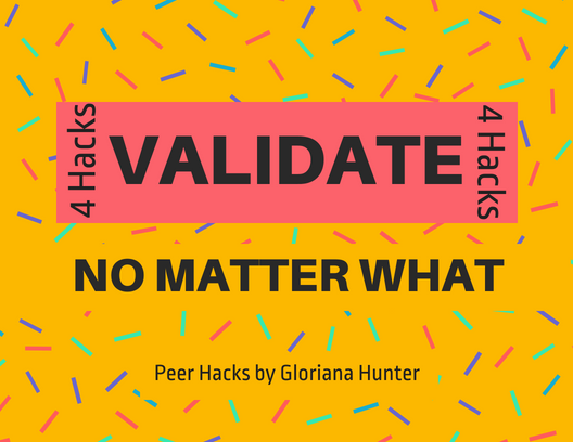 180827 Validate No Matter What.png