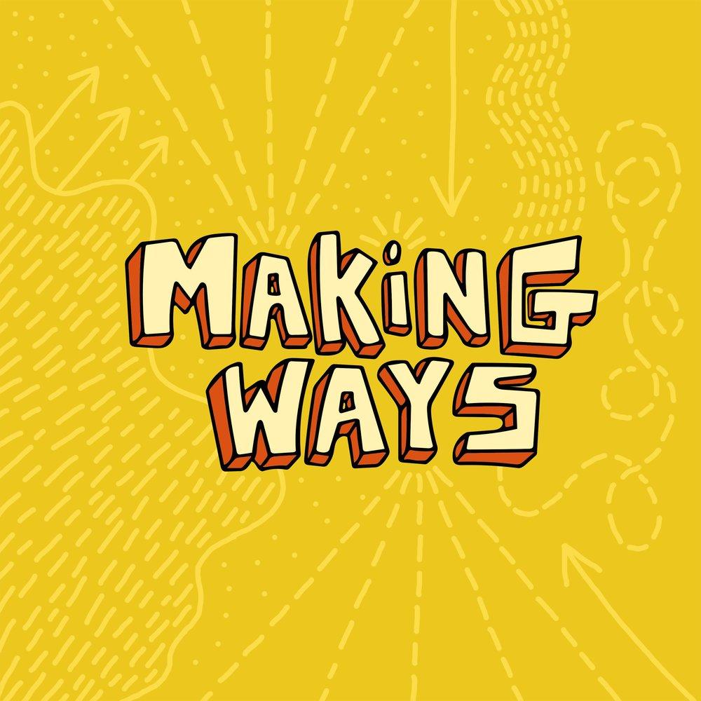 MakingWays_Final_Show_Graphic_Large.jpg