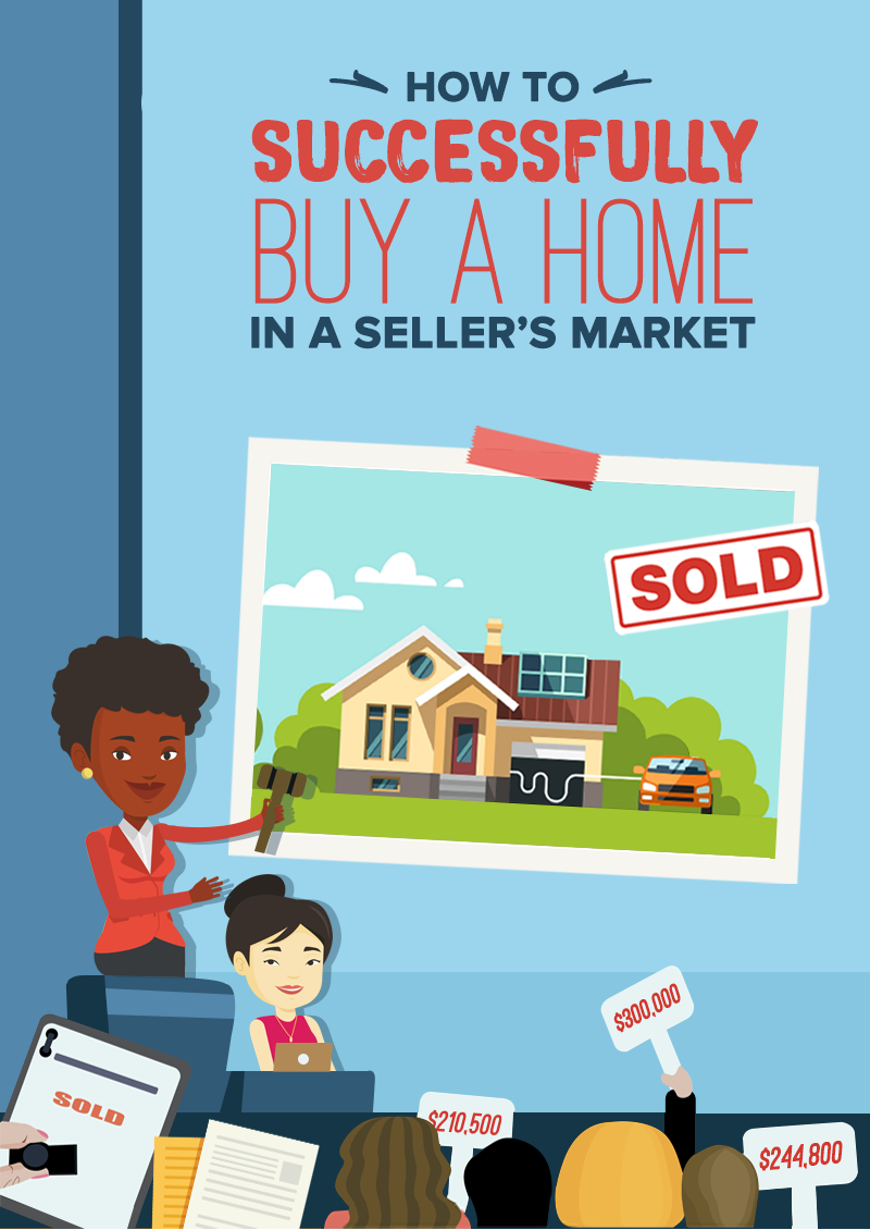 How To Successfully Buy A Home In A Seller's Market