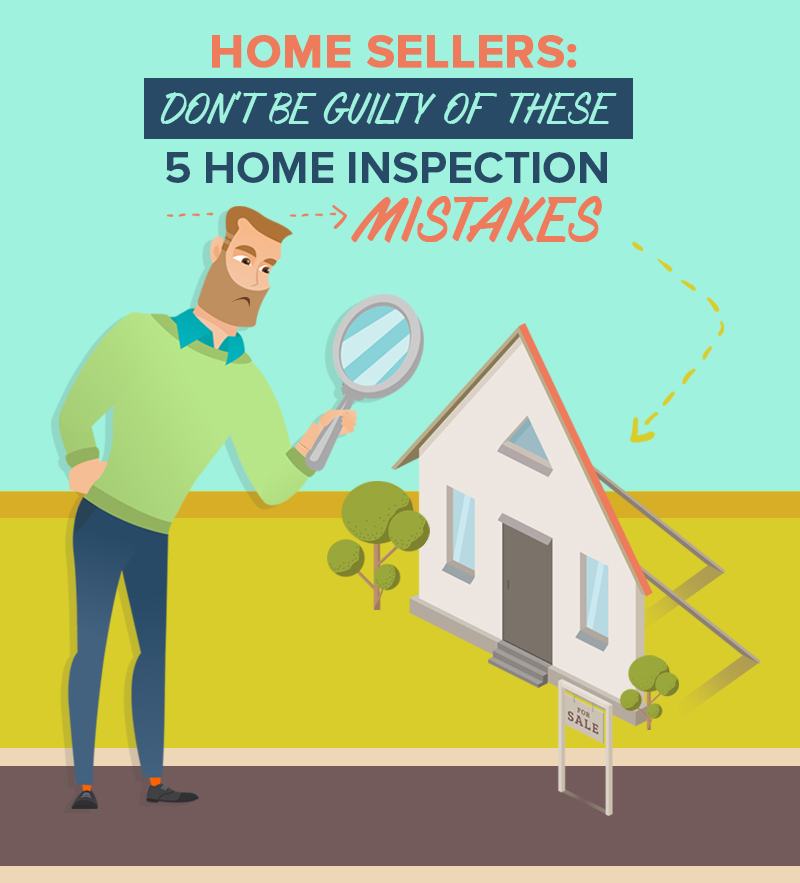 Home Sellers: Don't Be Guilty Of These 5 Home Inspection Mistakes