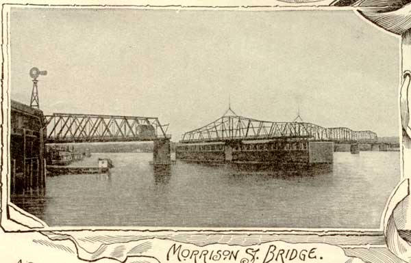A view of the Morrison Street Bridge in 1892, courtesy of  portlandoregon.gov/archives