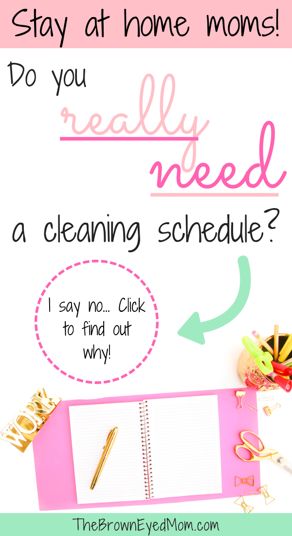 As a SAHM, you may be shocked to learn I don't have a cleaning schedule. And it works for me! #sahm #cleaning