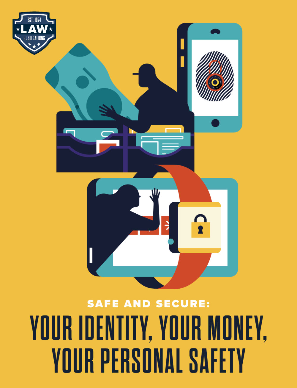 Safe and Secure: Your Identity, Your Money, Your Personal Safety