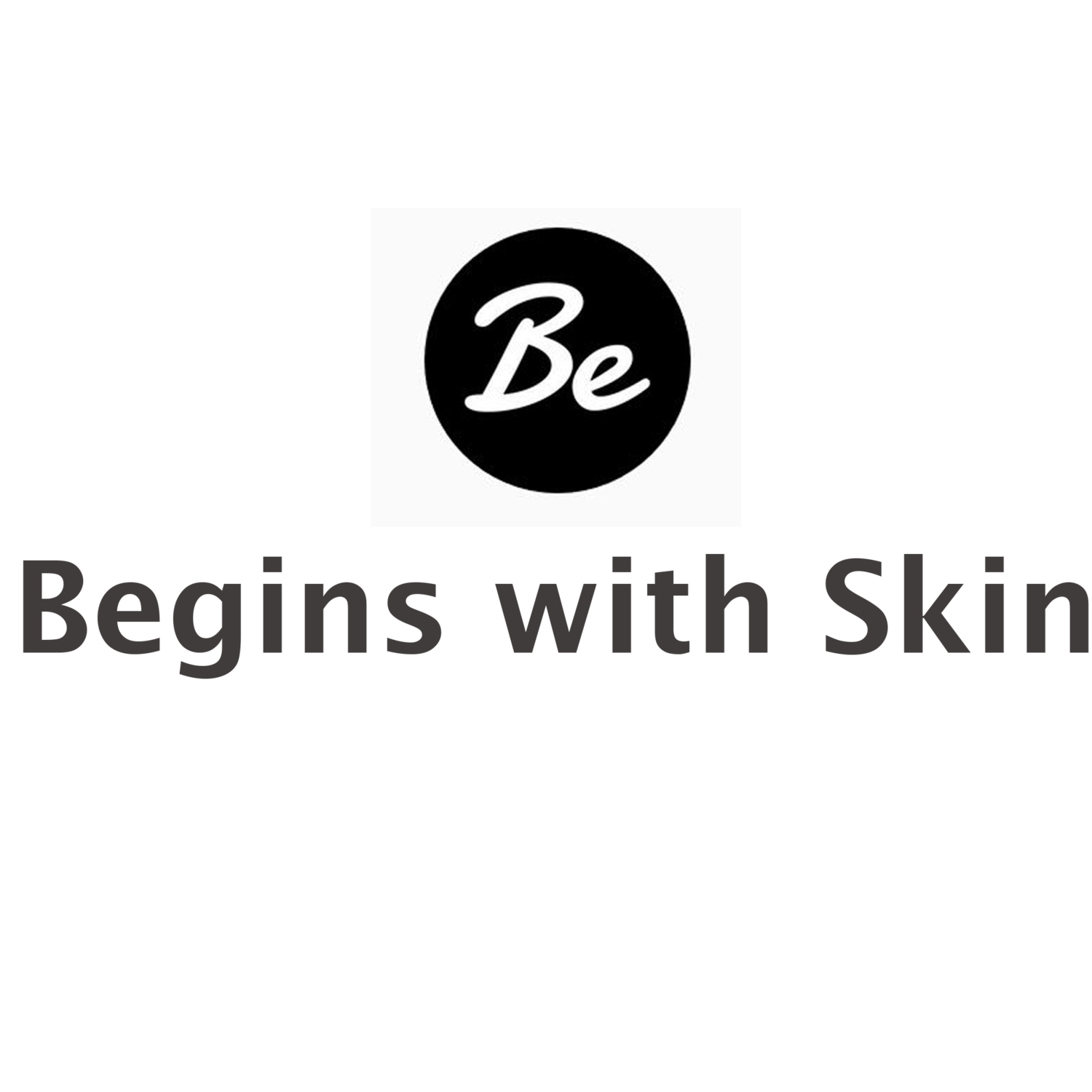 Begins with Skin
