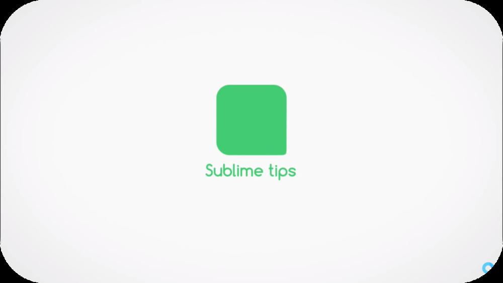 Sublime Tips   16 Uploads
