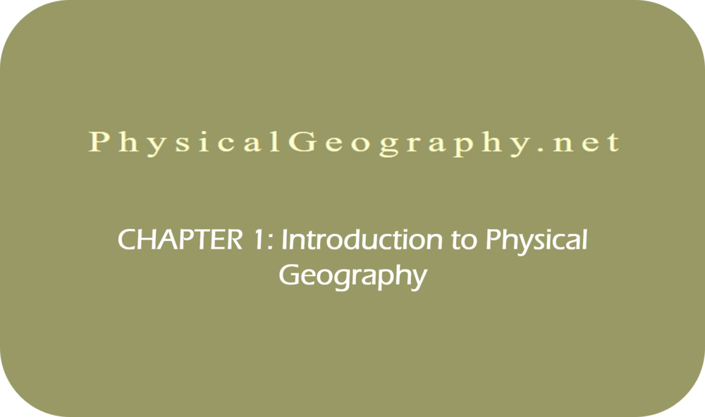 CHAPTER 1: Introduction to Physical Geography   6 Uploads