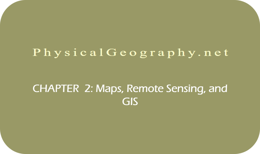 CHAPTER 2: Maps, Remote Sensing, and GIS   6 Uploads