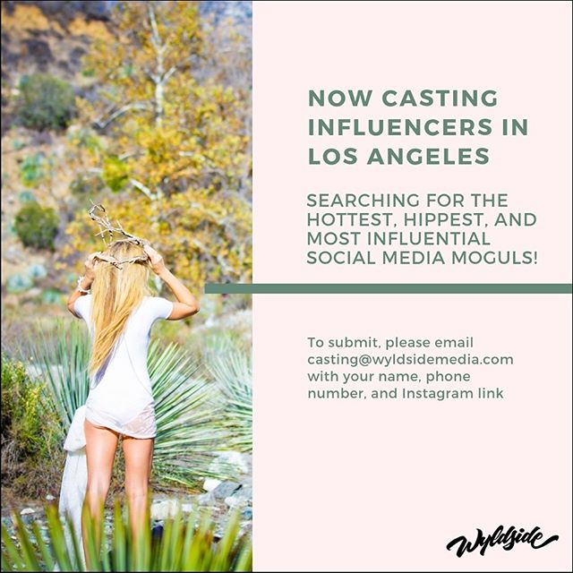 NOW CASTING LOS ANGELES INFLUENCERS! Searching for the hottest, hippest, and most influential social media moguls.  To SUBMIT, please EMAIL casting@wyldsidemedia.com with your Name, Phone and Instagram link. ⭐️ . ⭐️ . #lainfluencer #instafashion #blogger #fashion #lifestyleblogger #socialmediamarketing #marketing #wcw #losangeles #lacasting #firstdayofspring #springbreak #spring #beauty #promo #brand #love #life #yes 🥂❤️🎯