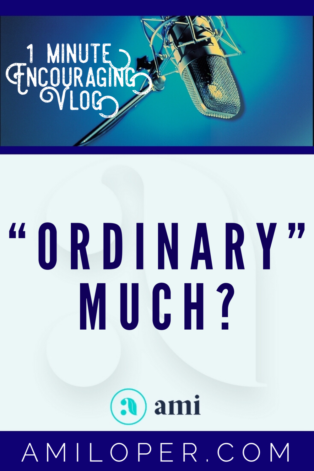 """Do you feel rather ordinary? Join the club! But God has blessed us with something that pulls us up out of """"ordinary"""" and into """"extraordinary!"""" What is it? Listen and find out! #TrustGod #Vlog"""
