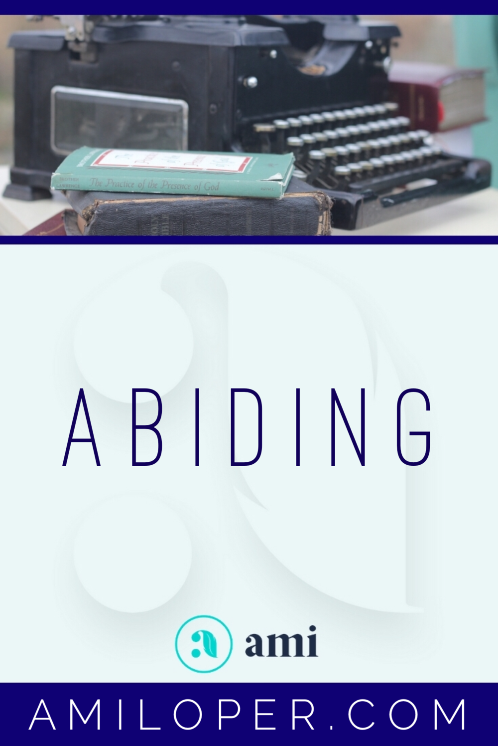 We've all heard about abiding, but what does abiding really look like?  #ConnectedToEternity #ChristianBlog